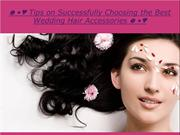 Tips on Successfully Choosing the Best Wedding Hair Accessories
