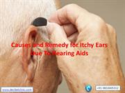 Causes and Remedy for Itchy Ears Due To Hearing Aids