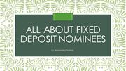 All about Fixed Deposit Nominees