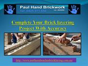 Complete Your Brick layering Project With Accuracy