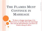 The Flames Must Continue in Marriage