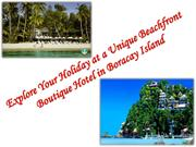 Explore Your Holiday at a Unique Beachfront Boutique Hotel in Boracay