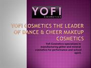 YOFI COSMETICS THE LEADER OF DANCE & CHEER