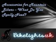 Accessories for Mountain Bikers – What Do You Really Need
