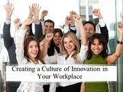 Creating a Culture of Innovation in Your Workplace