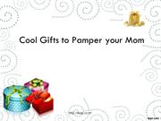 Cool gifts to pamper your mom