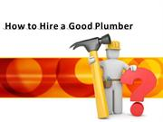 How to Hire a Good Plumber
