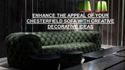 Enhance the Appeal of Chesterfield Sofa with Creative Decorative Ideas