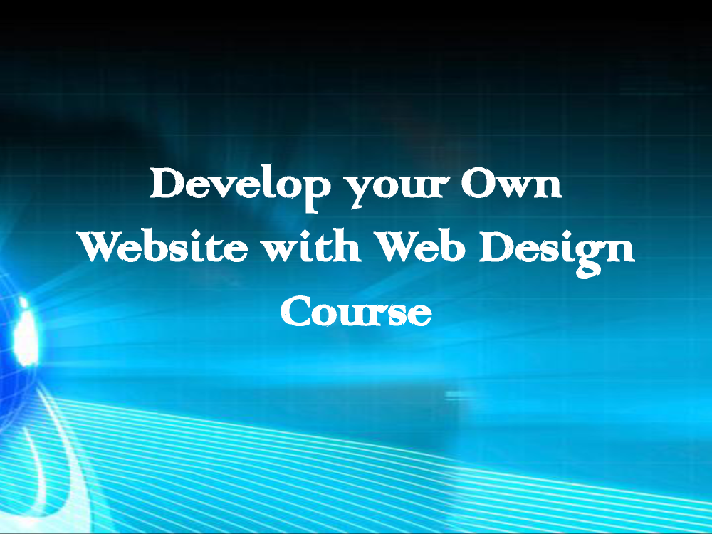 Develop Your Own Website With Web Design Course Authorstream