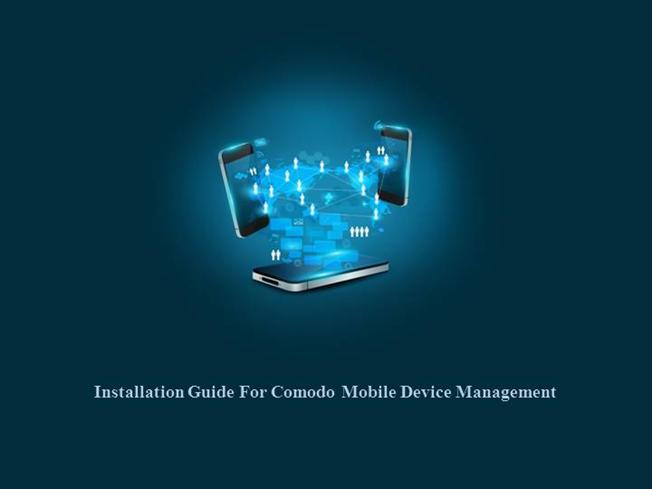 Easy Way of Install Comodo Mobile Device Management