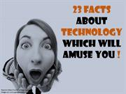 23 Facts About Technology Which Will Amuse You