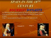 Spain in the18th Century : Bourbon Dynasty