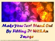 Make your text stand out by filling it with an image!