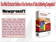 Use Web Extractor Online or Use Services of Data Gathering Companies