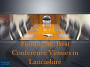Finding the Best Conference Venues in Lancashire