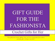 Gift Guide: 10 Crochet Gifts to Make for the Fashionista