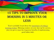 10 Tips To Improve Your Morning In 5 Minutes Or Less
