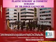 Plastic surgery  & Cosmetic Surgery  by  Dr Jorge Galvan MD