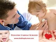 Paediatric Cardiac Surgery in Delhi