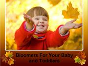 Bloomers For Your Baby and Toddlers