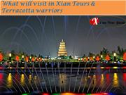 What will visit in Xian Tours & Terracotta warriors