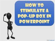 Stimulate the pop up box effect in Powerpoint