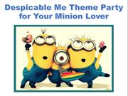 Plan a Despicable Me Theme Party for your Little Minion Lover