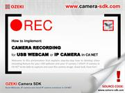 How to implement camera recording for USB webcam / IP camera in C#.NET