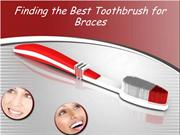 Finding the Best Toothbrush for Braces
