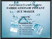 Fabrication ofInstant Icemaker