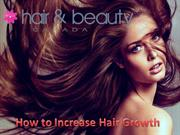 How to Increase Hair Growth | Hair Wigs Toronto - Hair & Beauty Canada