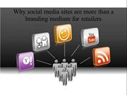 Why social media sites are more than a branding medium for retailers