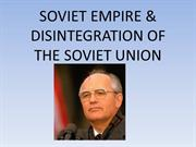 SOVIET EMPIRE & DISINTEGRATION OF THE SOVIET UNION