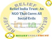 Relief India Trust- An NGO That Cures All Social Evils