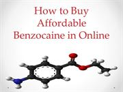 How to Buy Affordable Benzocaine in Online