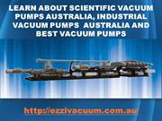 Learn About Scientific Vacuum Pumps Australia, Industrial Vacuum Pumps