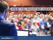 How to Develop Your Employer Brand