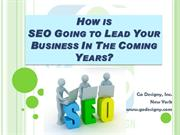 How isSEO Going to Lead Your Business In The Coming Years?