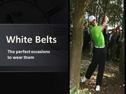 White Belts The perfect occasions to wear them