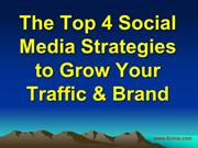 The Top 4 Social Media Strategies to Grow Your Traffic & Brand