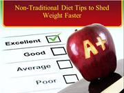 Non-Traditional Diet Tips to Shed Weight Faster