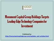 Monument Capital Group Holdings Targets Leading-Edge Technology Compan