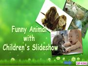Funny Animal with Children's Slideshow