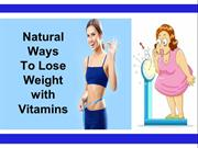 Natural Ways To Lose Weight with Vitamins