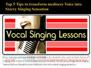 Top 5 Tips to transform mediocre Voice into Starry Singing Sensation