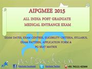 AIPGMEE 2015 Entrance Exam Dates|Government Medical Colleges