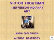 VICTOR  TROUTMAN- Art