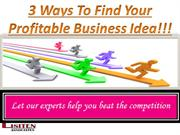 3 Ways to Find Your Profitable Business Idea
