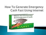 How to Generate Emergency Cash Fast Using the Internet