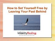 9 Strategies to Set Yourself Free by Leaving Your Past Behind
